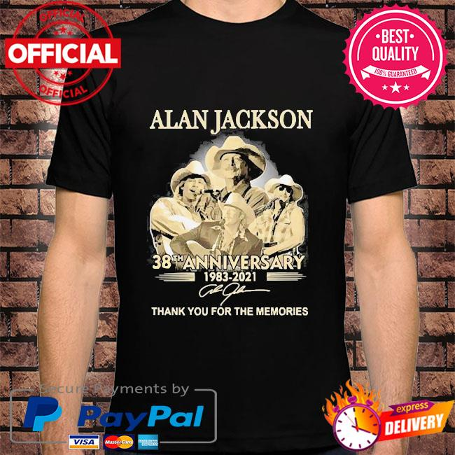 Alan jackson 38th anniversary thank you for the memories signatures shirt