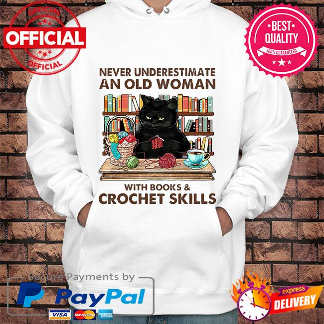 Black Cat never underestimate an old woman with books and crockett skills s Hoodie white