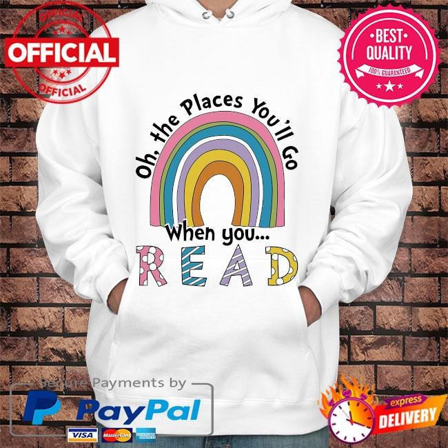 Oh the places you'll go when you read s Hoodie white