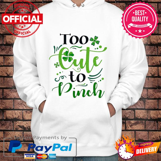 Too cute to pinch s Hoodie white