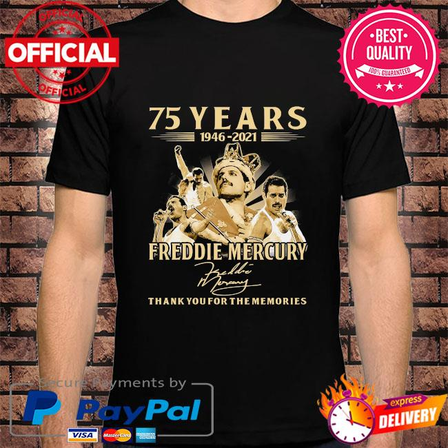 75 years 1946 2021 Freddie Mercury thank you for the memories signatures shirt