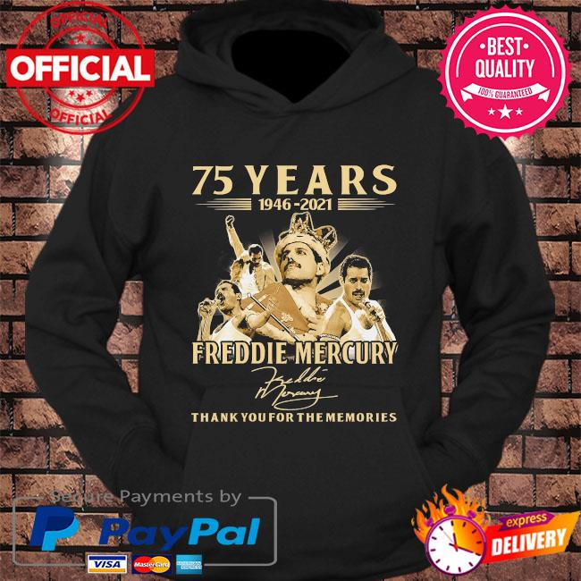 75 years 1946 2021 Freddie Mercury thank you for the memories signatures s hoodie Black