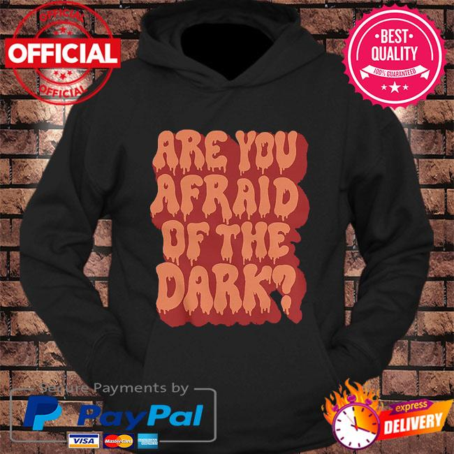 Are you afraid of the dark s hoodie Black