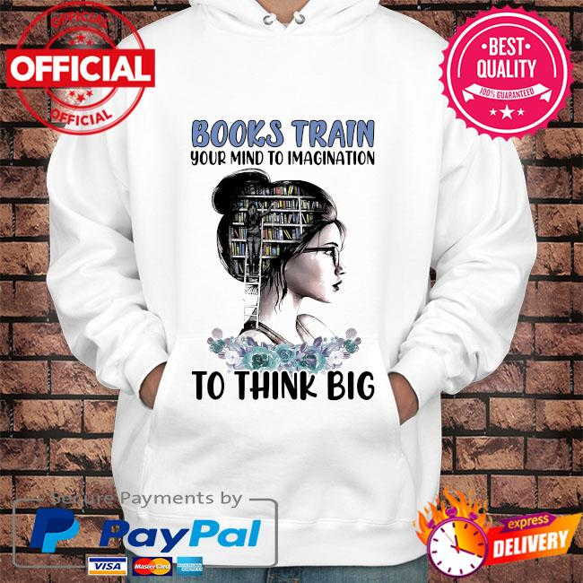 Books train your to imagination to think big s Hoodie white