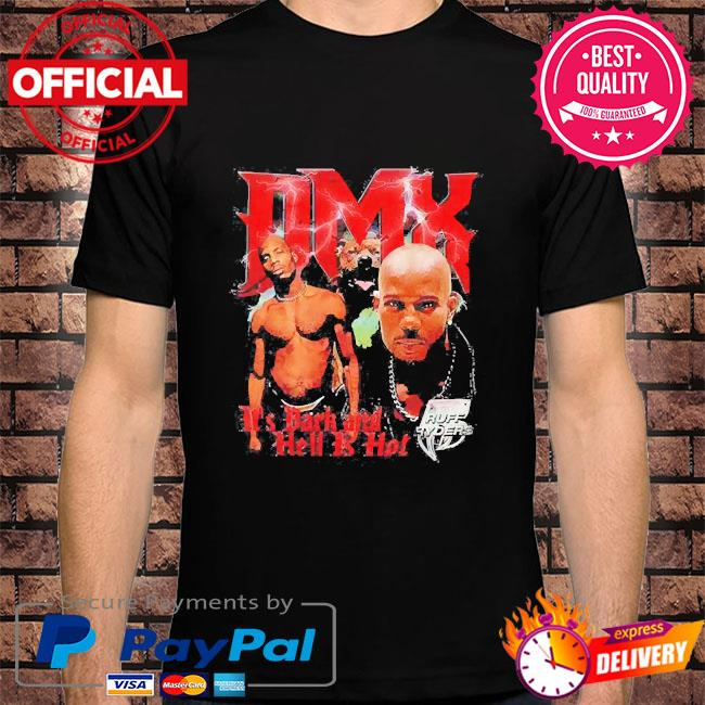 Dmx rapper it's dark and hell is hot 2021 shirt