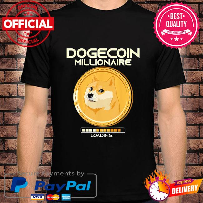 Dogecoin millionaire loading crypto cryptocurrency shirt