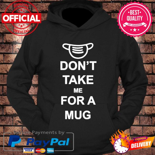 Don't take me for a mug s hoodie Black