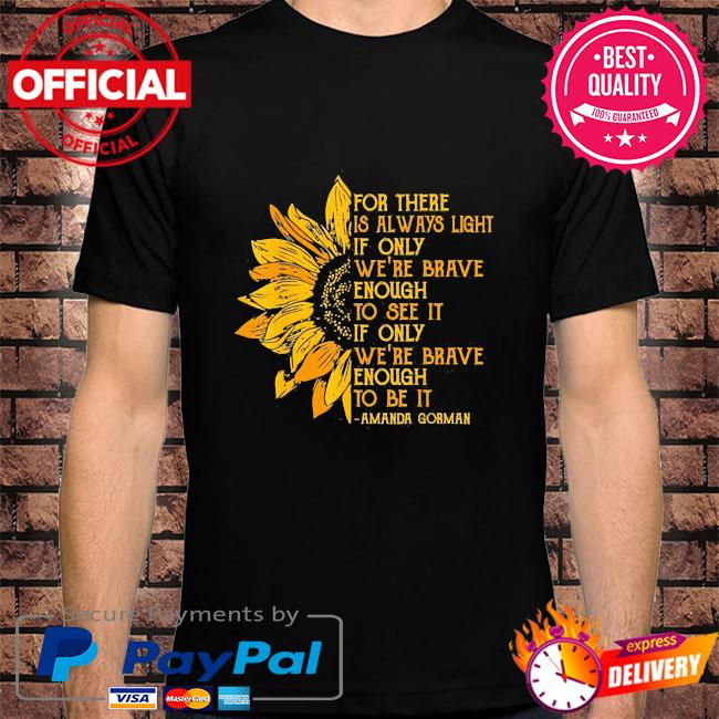 For there is always light sunflower shirt