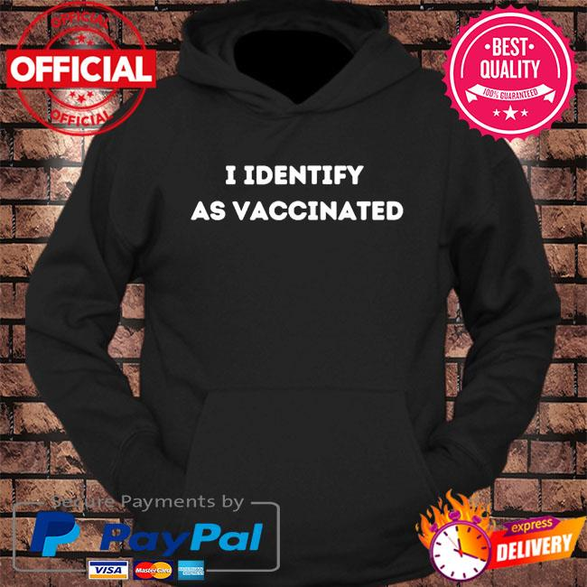 I identify as vaccinated politically correct woke anti-vax s hoodie Black