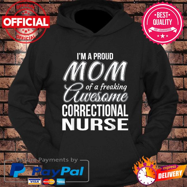 I'm a proud mom of correctional nurse us 2021 s hoodie Black