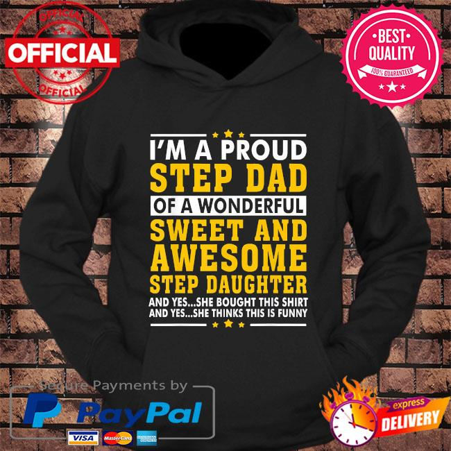 I'm a proud step dad of a wonderful sweet and awesome stepdaughter s hoodie Black
