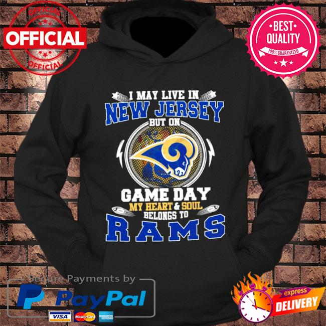 I may live in new jersey but on game day my heart and soul belongs to rams s hoodie Black