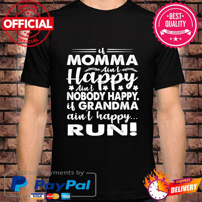 If grandma ain't happy run momma mothers day us 2021 shirt