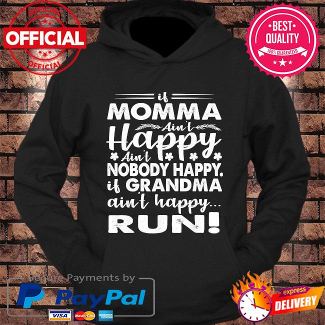 If grandma ain't happy run momma mothers day us 2021 s hoodie Black