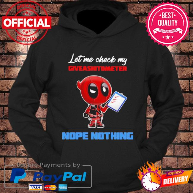 Let me check my giveashitometer nope nothing deadpool s hoodie Black