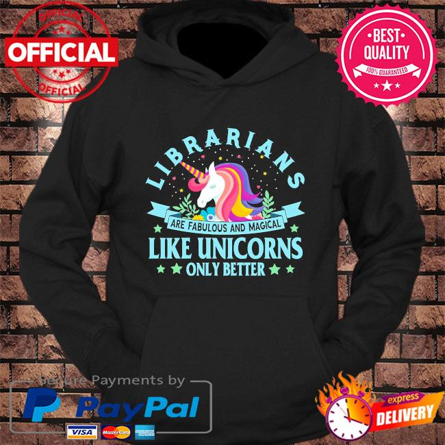 Librarians are fabulous and magical like unicorns only better s hoodie Black