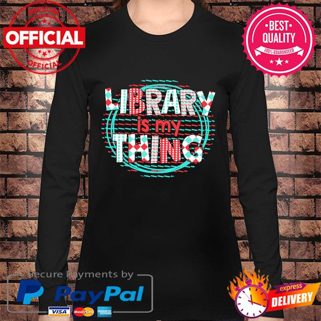 Library is my thing s Long sleeve black