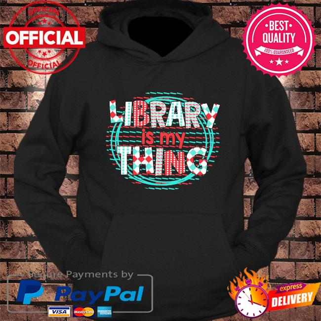 Library is my thing s hoodie Black