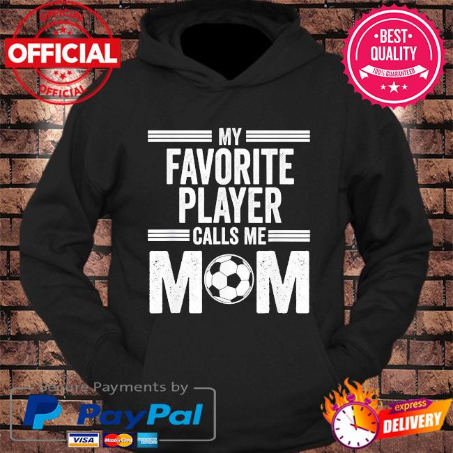 My favorite soccer player mom mothers day us 2021 s hoodie Black