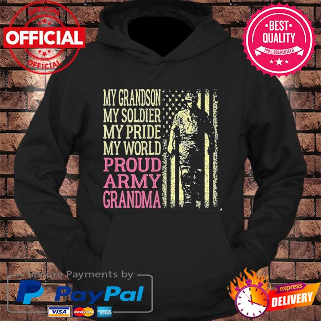 My grandson my soldier hero proud army grandma us military s hoodie Black