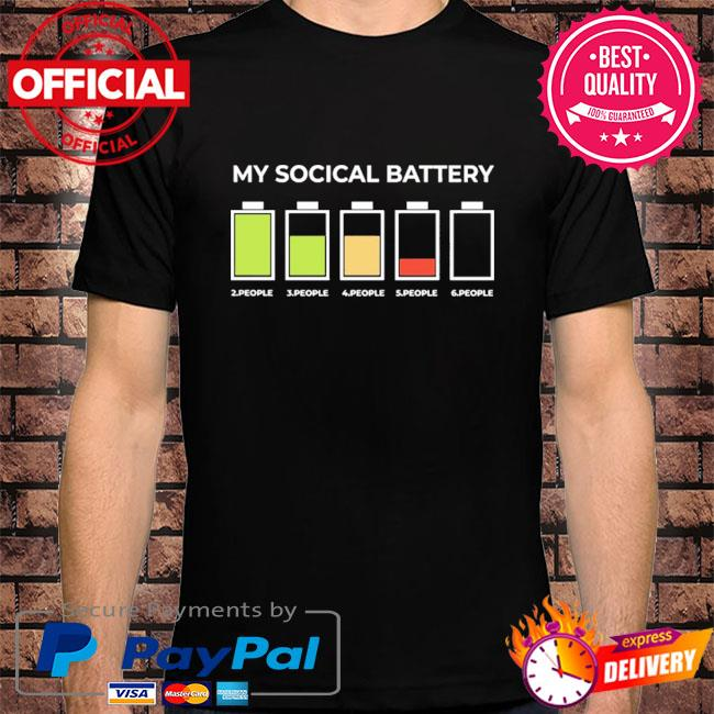My social battery 2 people 3 people 4 people 5 people 6 people shirt