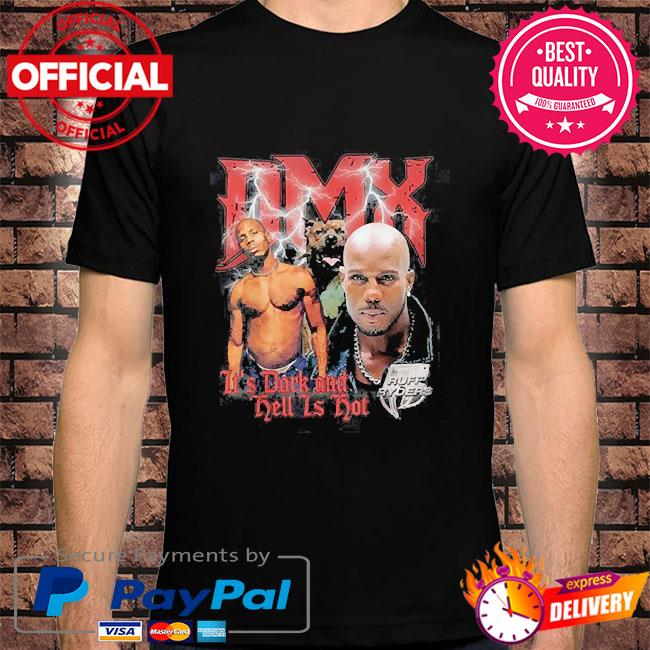 Official Rip Dmx Rapper 1970-2021 it's dark and hell is hot shirt