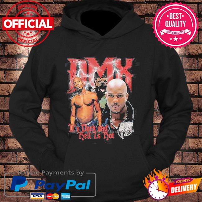 Official Rip Dmx Rapper 1970-2021 it's dark and hell is hot s hoodie Black