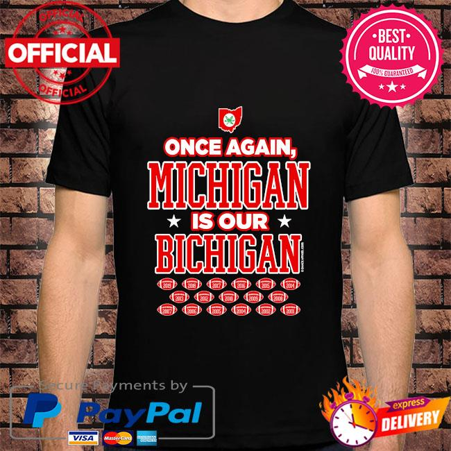 Ohio state football fans is our michigan shirt