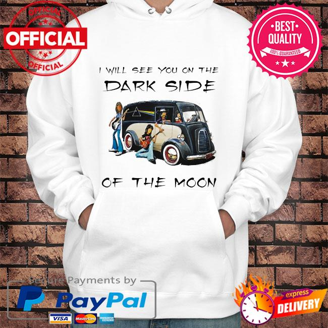 Pink floyd I will see you on the dark side of the moon s Hoodie white