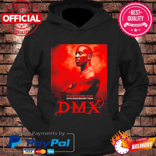 Rip Dmx it's dark and hell is hot 20th anniversary tour s hoodie Black