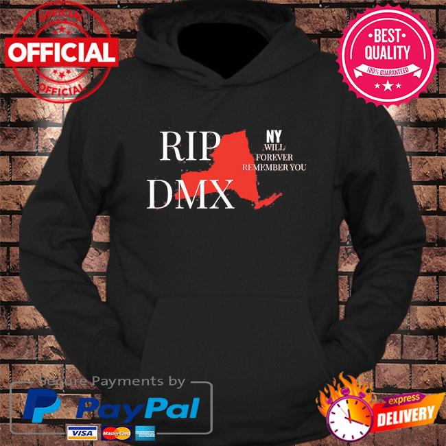 Rip dmx new york will forever remember you s hoodie Black