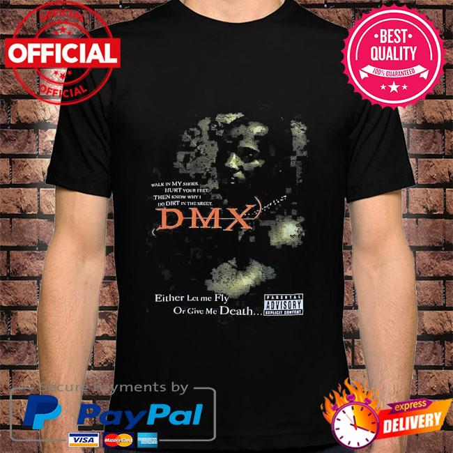 Rip Dmx Rapper either let me fly or give me death shirt