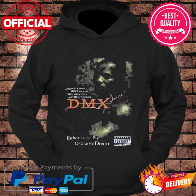 Rip Dmx Rapper either let me fly or give me death s hoodie Black
