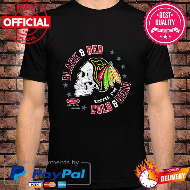 Skull Chicago Pro Hockey black and red until I'm cold and dead shirt