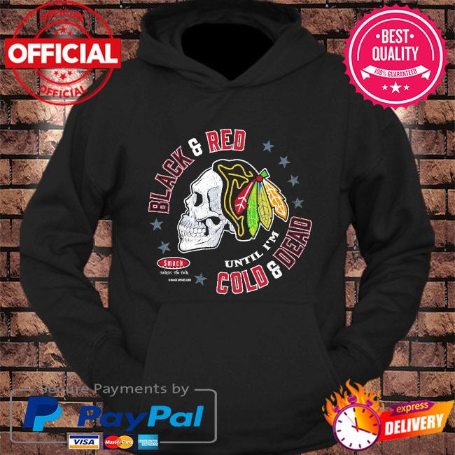 Skull Chicago Pro Hockey black and red until I'm cold and dead s hoodie Black