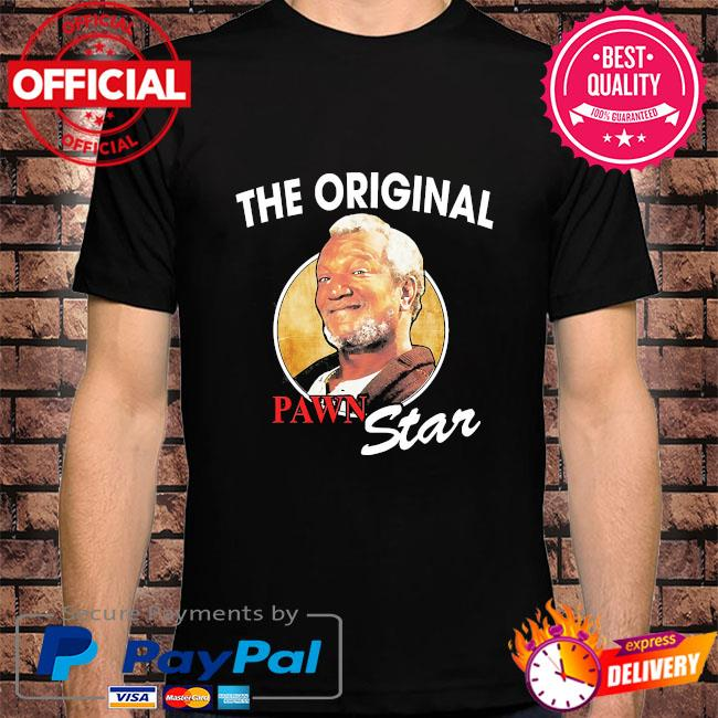 The original pawn star shirt