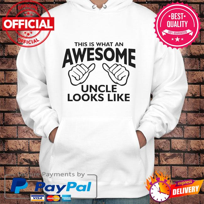 This is what an awesome uncle looks like s Hoodie white