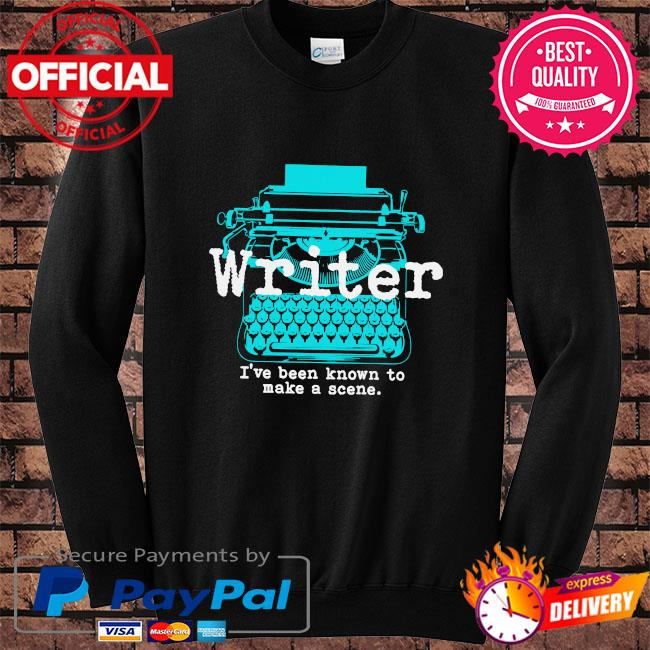Writer I've been known to make a scene s Sweater black