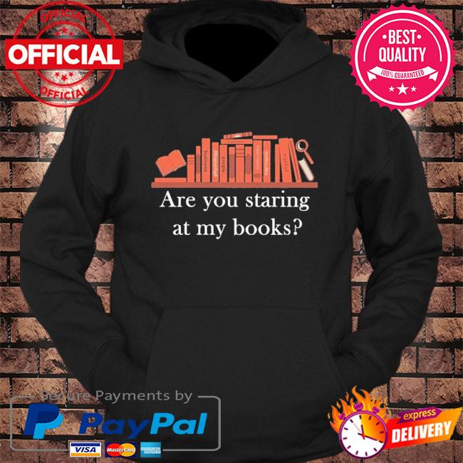 Are you staring at my books s hoodie Black