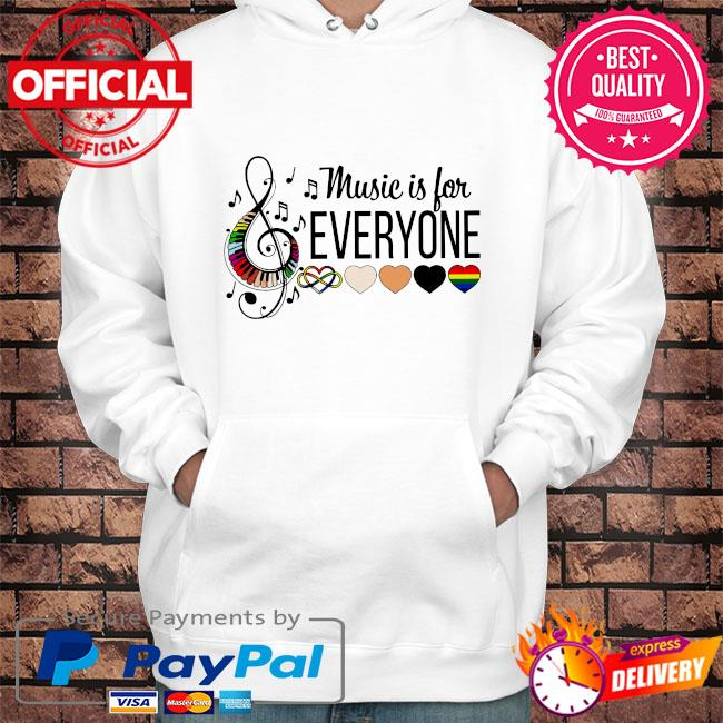 Music is for everyone s Hoodie white