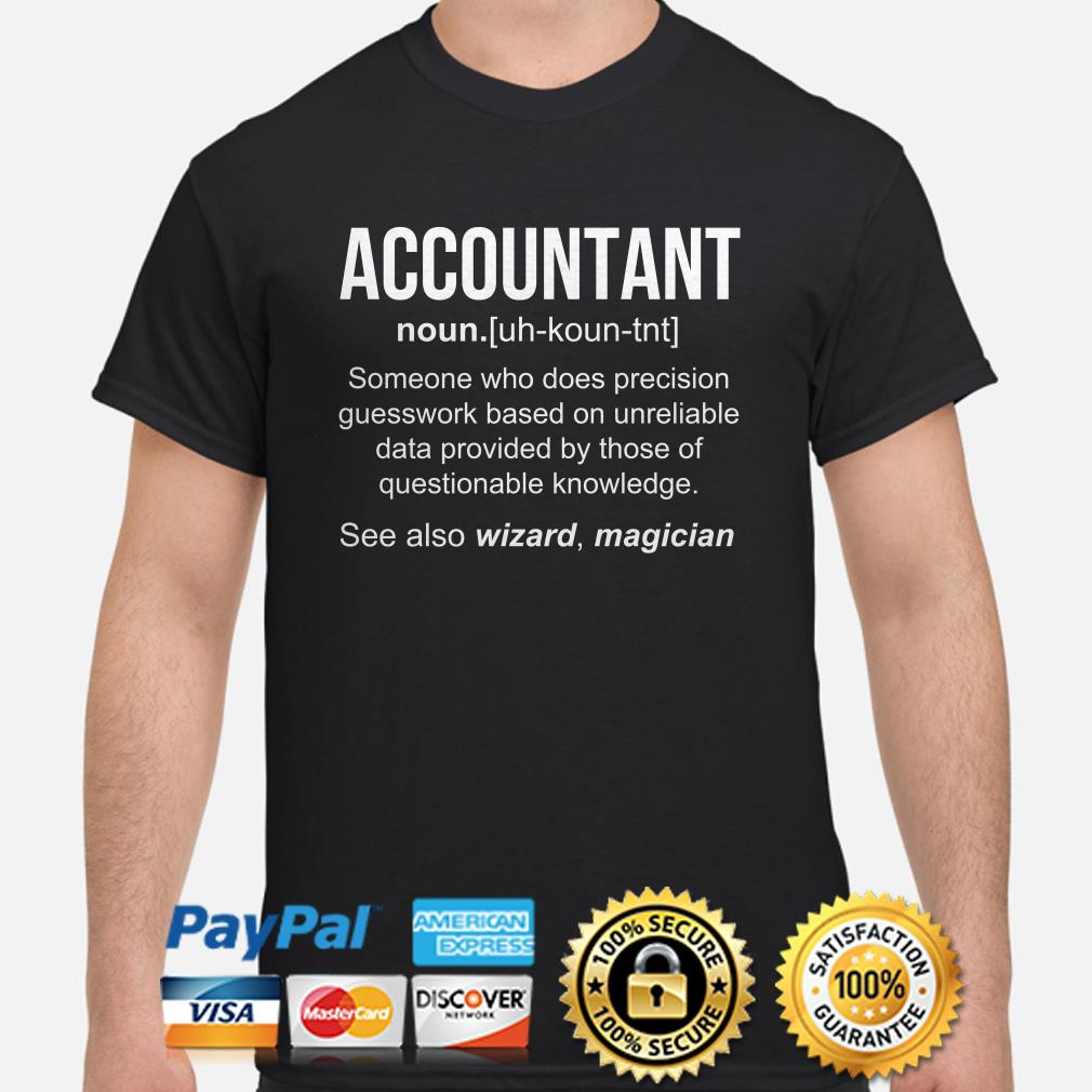 Accountant someone who does precision Guesswork based see also wizard shirt