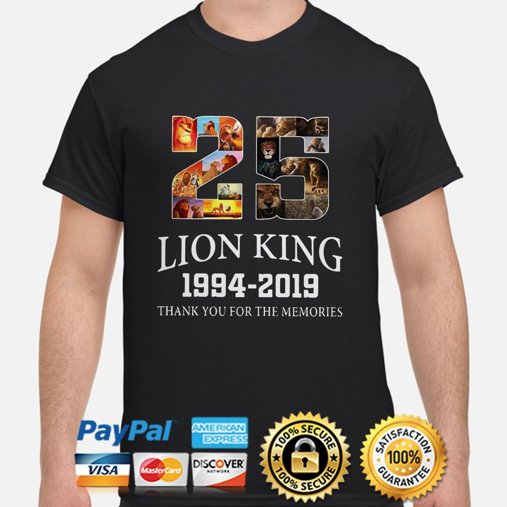 25 years The Lion King 1994 2019 thank you for the memories shirt