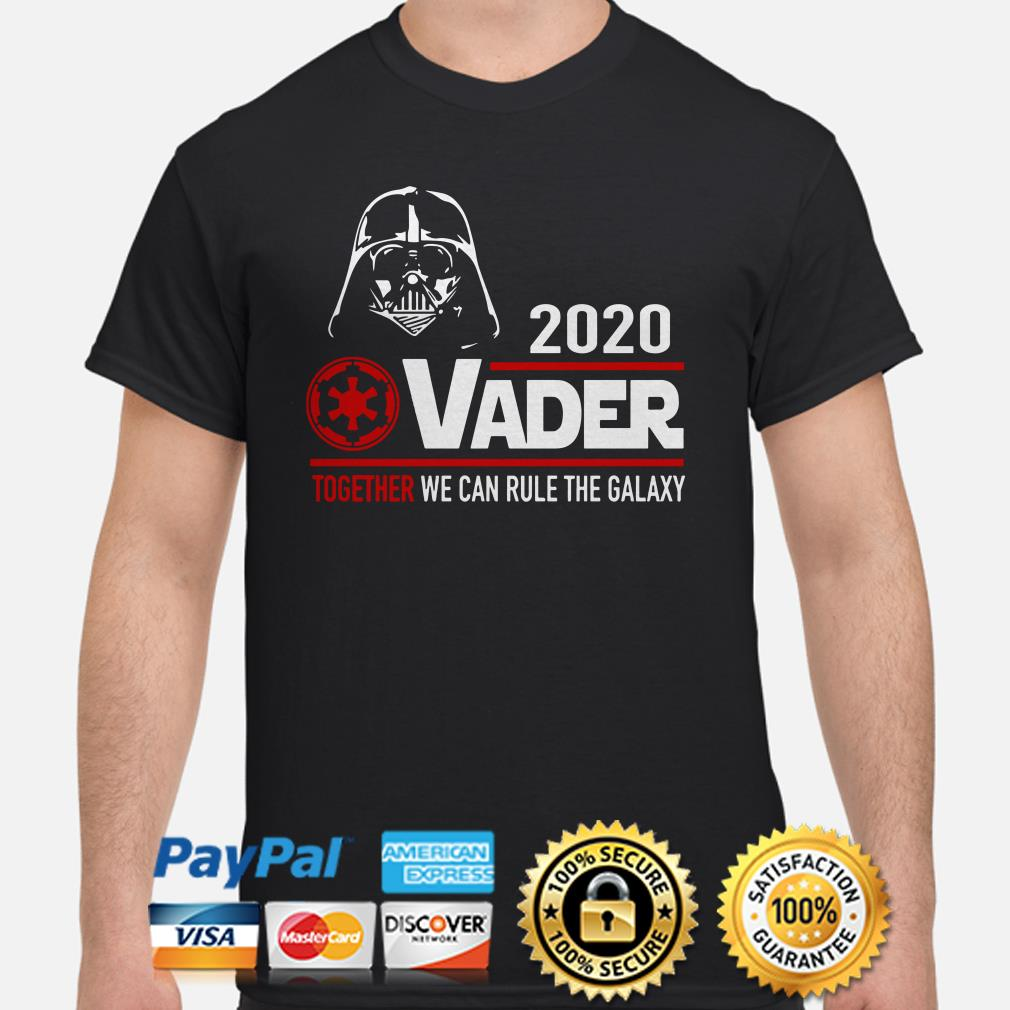 Darth Vader 2020 together we can rule the Galaxy shirt