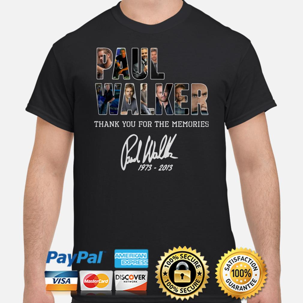 Paul Walker 1973 2013 Thank you for the memories shirt