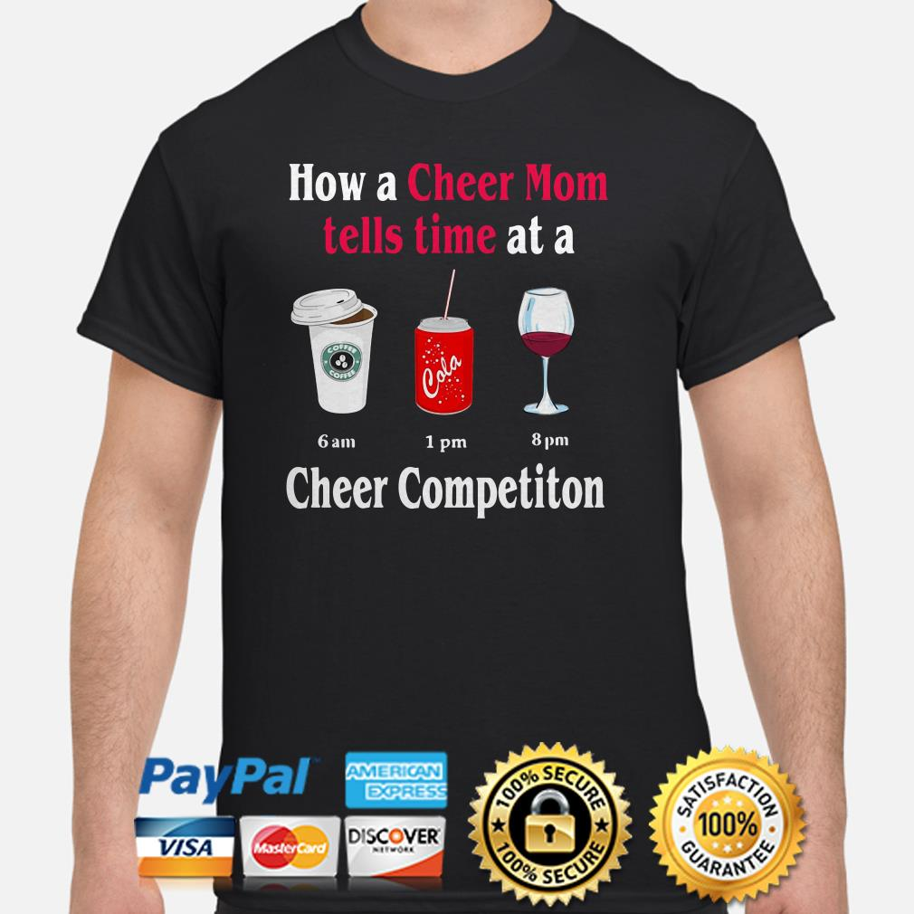 Cheer Mom tells time at a 6 am coffee 1 pm cola 8 pm wine cheer competition shirt