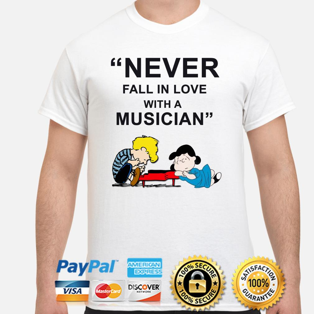 Schroeder and Lucy Never Fall in love with a Musician shirt