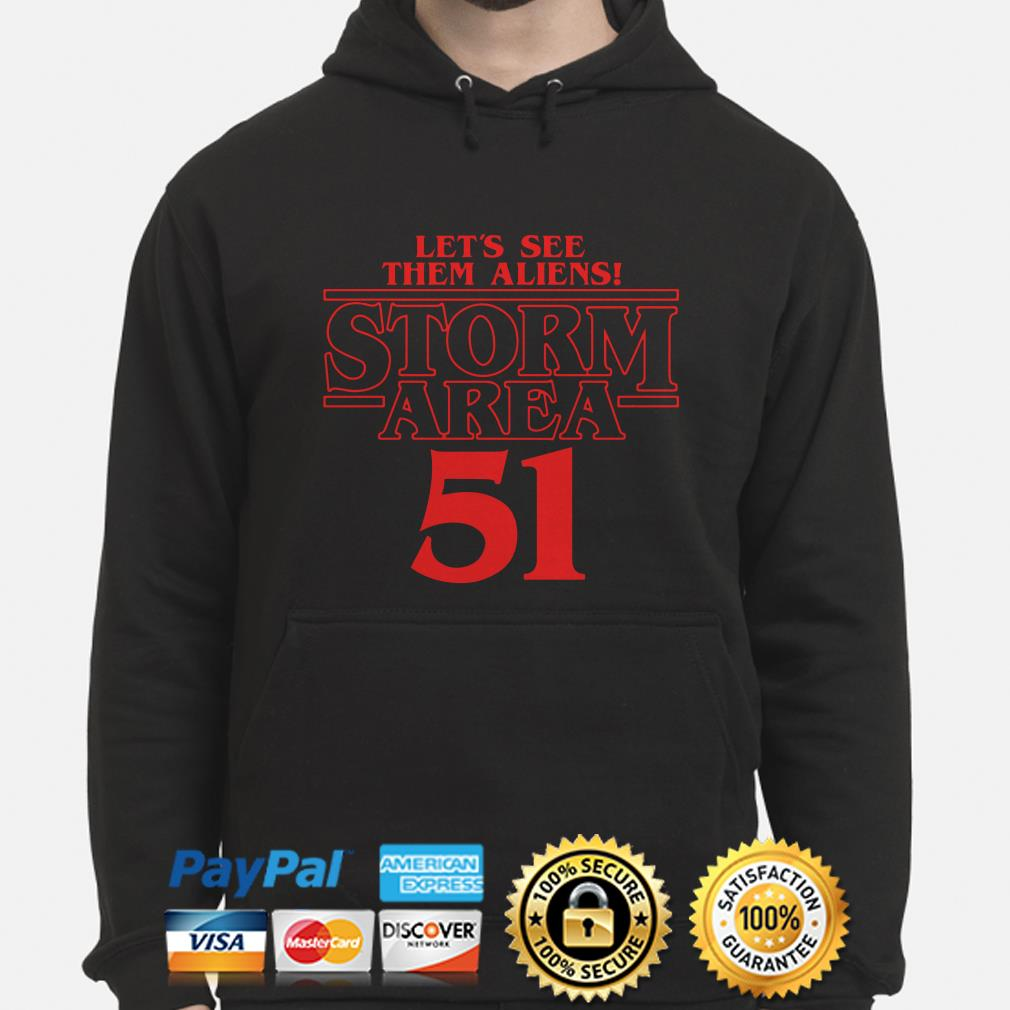 Let's see them aliens Storm area 51 Stranger Things hoodie