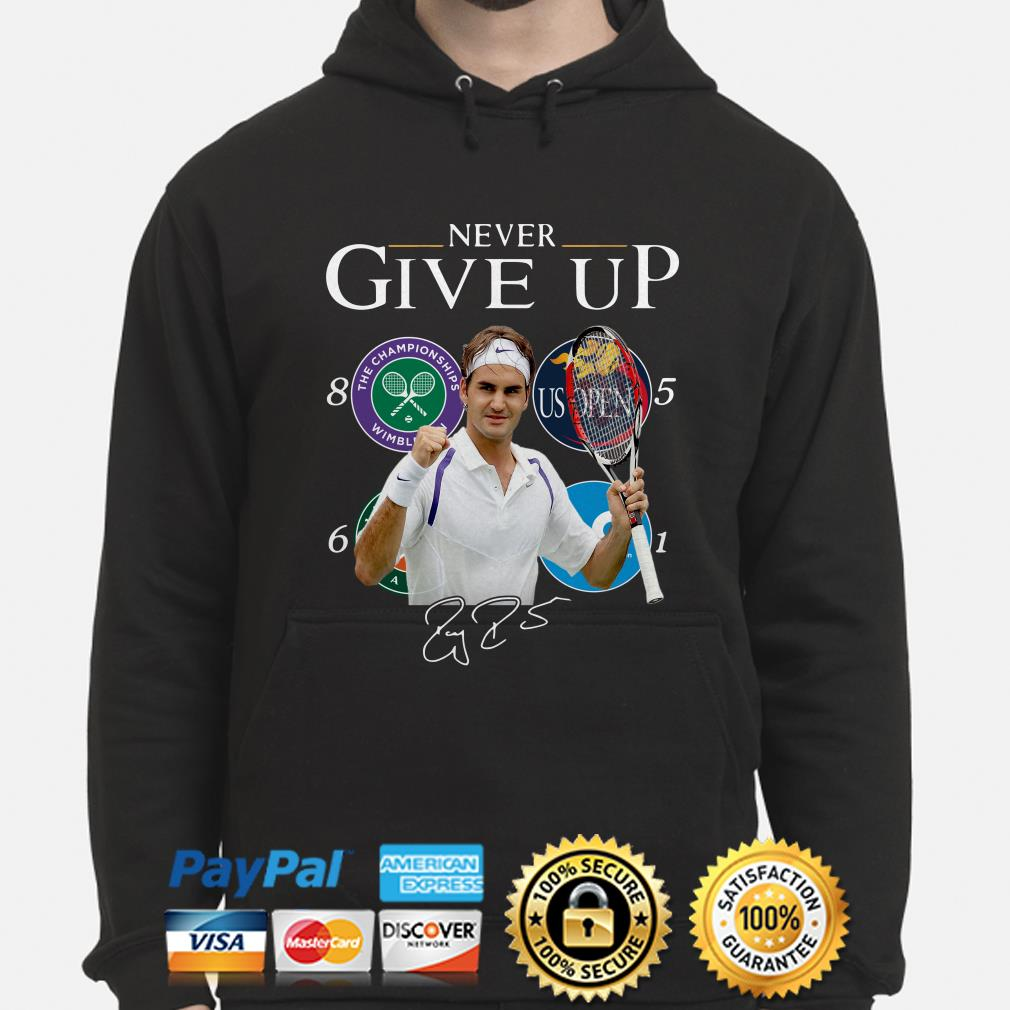 Roger Federer Champions Never Give Up hoodie