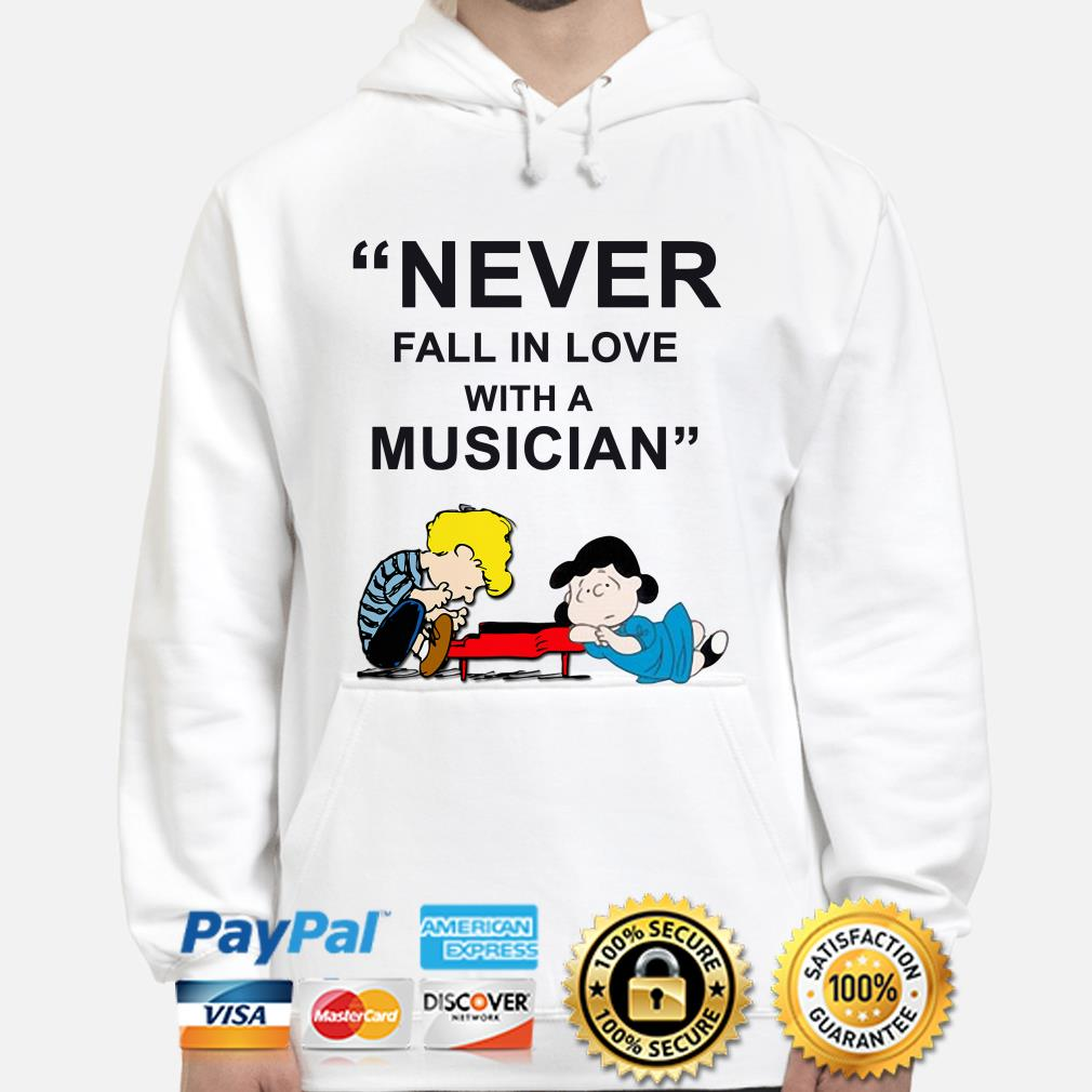 Schroeder and Lucy Never Fall in love with a Musician hoodie