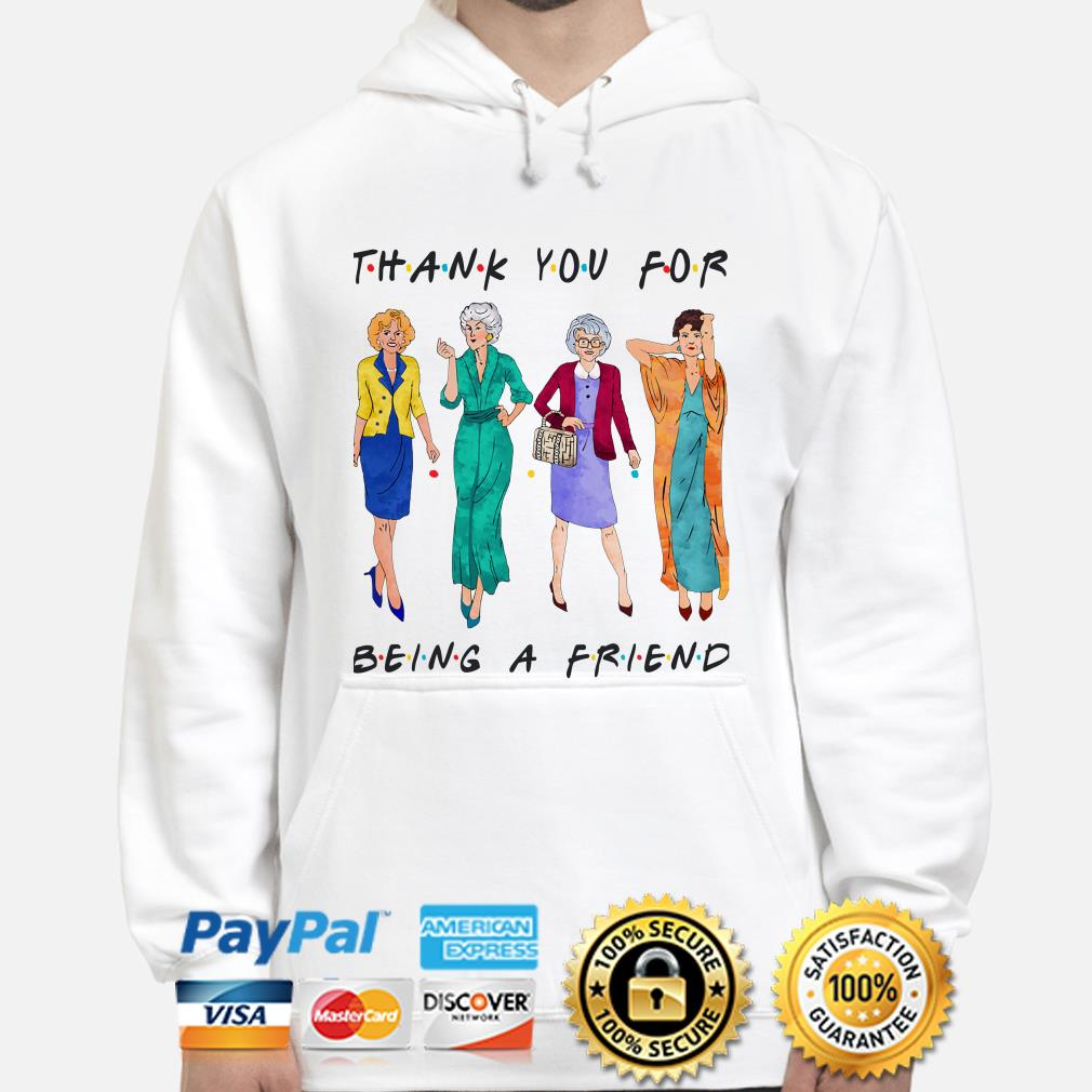 The Golden Girls thank you for being a friend hoodie